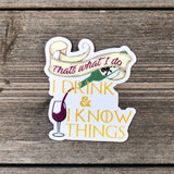 Drink and Know Things Vinyl Sticker