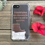 Quit Chocolate? iPhone Case