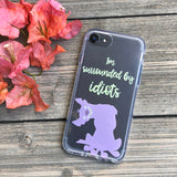 Surrounded By Idiots iPhone Case
