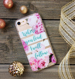 Where You Lead I Will Follow iPhone Case