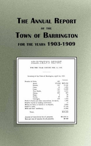 The Annual Report of the Town of Barrington 1903-1909