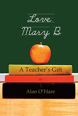 Love Mary B: A Teacher's Gift
