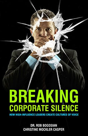 Breaking Corporate Silence: How High-Influence Leaders Create a Culture of Voice