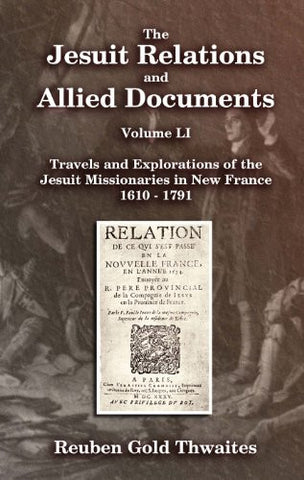 Jesuit Relations and Allied Documents, The Volume LI