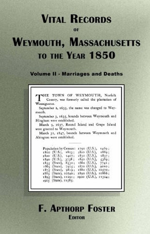 Vital Records of Weymouth Massachusetts to the Year 1850 Volume II