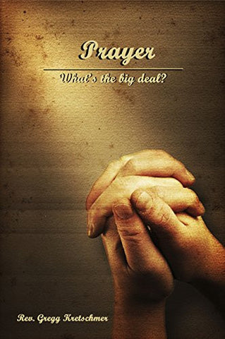 Prayer: What's the Big Deal?