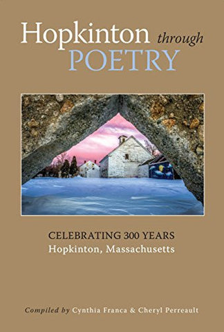Hopkinton through Poetry: Celebrating 300 years - Hopkinton, Massachusetts