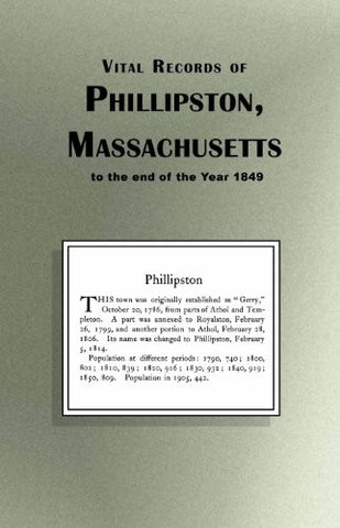 Vital Records of Phillipston Massachusetts to the end of the Year 1849