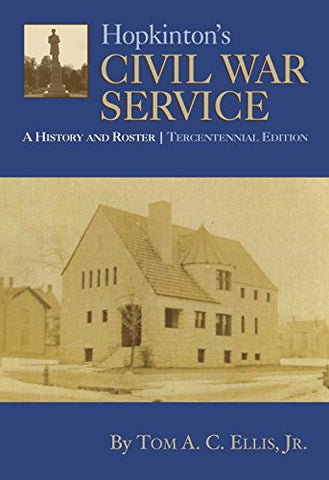 Hopkinton's Civil War Service: A History and Roster, Tercentennial Edition