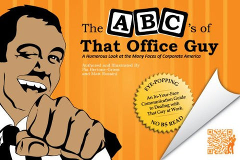 The ABC's of That Office Guy: A Humorous Look at the Many Faces of Corporate America