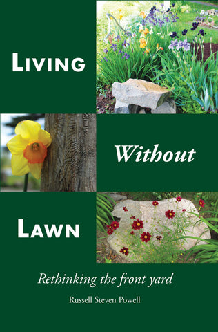 Living Without Lawn: Rethinking the Front Yard (Paperback)