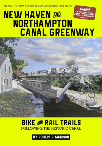 New Haven and Northampton Greenway: Bike and Rail Trails Following the Historic Canal (Paperback)