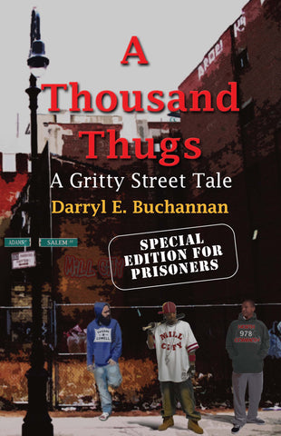 A Thousand Thugs: A Gritty Street Tale - Special Edition for Prisoners (Paperback) (December 4, 2017)