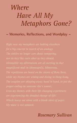 Where Have All My Metaphors Gone?: Memories, Reflections, and Wordplay Paperback – August 5, 2018