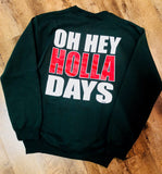 Happy Holla-Days Sweatshirt