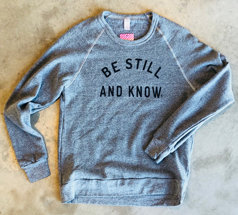 Be Still Sweatshirt