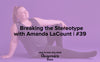 Redefining Health & Wellness Podcast by Shohreh Davoodi with Amanda LaCount #breakingthestereotype, a Changemakers Series collab with Superfit Hero