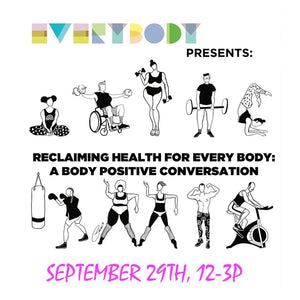 Reclaiming Health for Every Body: A Body Positive Conversation hosted by EVERYBODY Los Angeles and sponsored by Superfit Hero