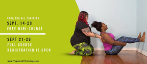 Free Yoga For All Mini-course and Full Course Registration Now Open, with Dianne Bondy and Amber Karnes