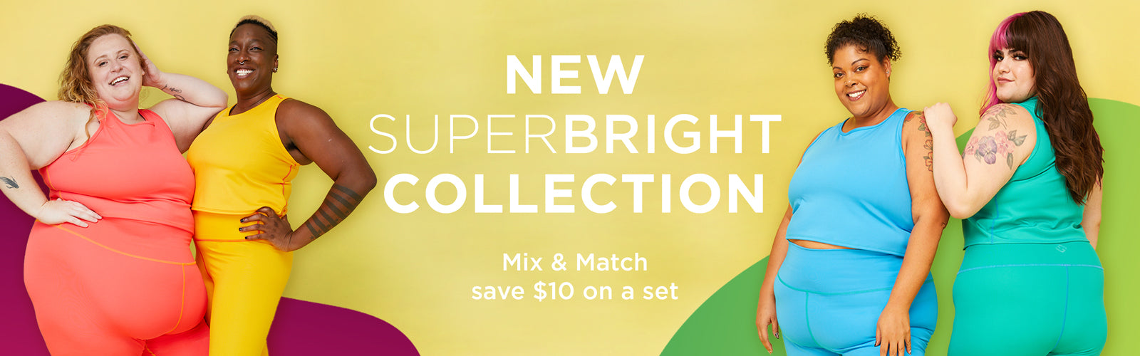 NEW SuperBright Collection, Mix & Match to save $10 on a set