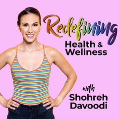 Redefining Health & Wellness with Shohreh Davoodi, a body positive & feminist podcast