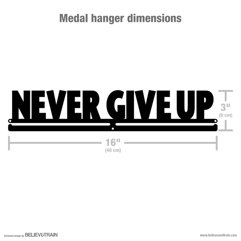 Never Give Up - Motivational Running Medal Hanger
