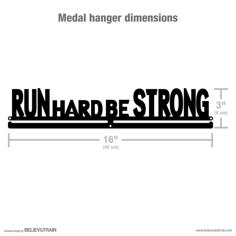 Run Hard Be Strong - Motivational Running Medal Hanger