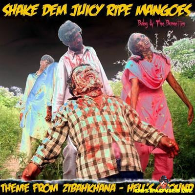 Shake Your Juicy Juicy Ripe Ripe Mangoes - Theme from Zibahkhana - Hell's Ground. Mp3