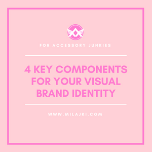 4 KEY COMPONENTS FOR YOUR VISUAL BRAND IDENTITY
