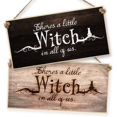 "Witchcraft and Wizardry Hanging Sign ""There's a Little Witch in All of Us"""