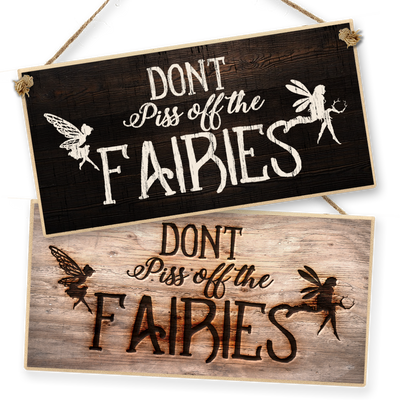 "Witchcraft and Wizardry Hanging Sign ""Don't Piss Off The Fairies"""