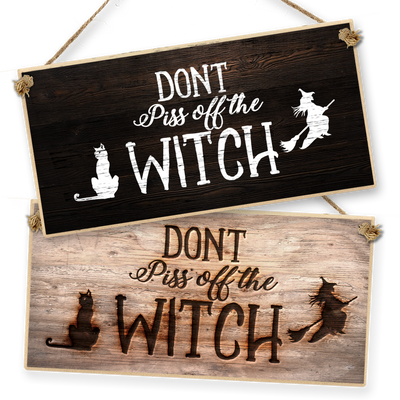 "Witchcraft and Wizardry Hanging Sign ""Don't Piss Off The Witch"""