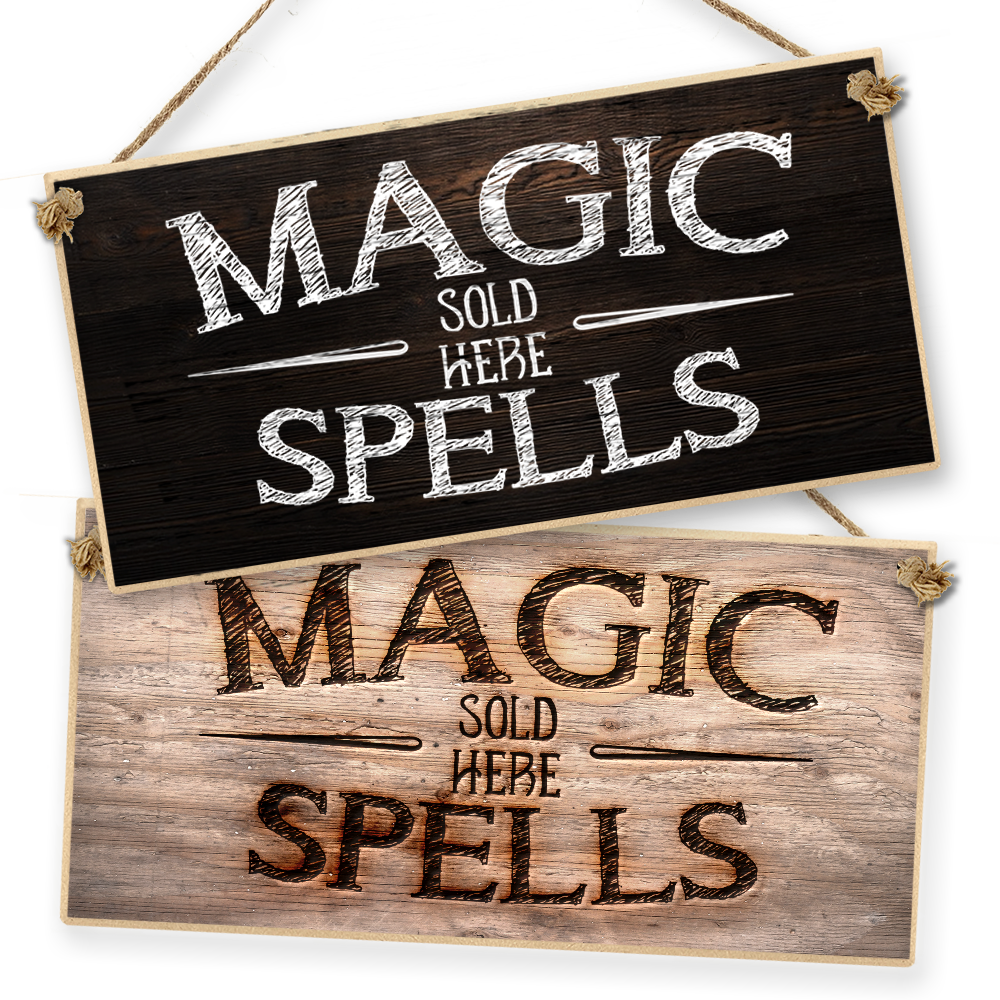 "Witchcraft and Wizardry Hanging Sign ""Magic Spells Sold Here"""