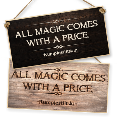 "Witchcraft and Wizardry Hanging Sign ""All Magic Comes With A Price"""