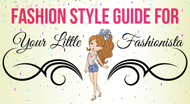 Fashion Style Guide for Your Little Fashonista