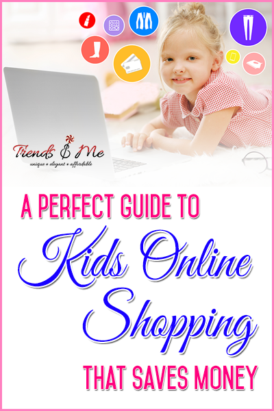 A perfect guide to kids online shopping that saves money