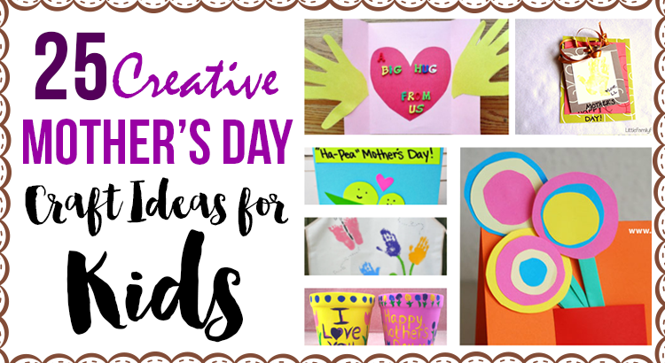 25 Creative Mother's Day Craft Ideas For Kids