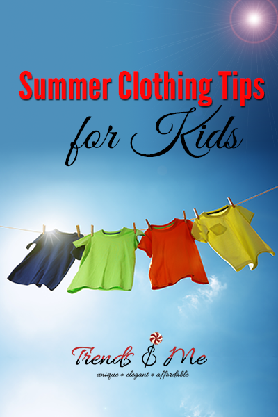 summer clothing tips for kids