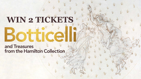Win 2 tickets Botticelli and treasures from the hamilton collections