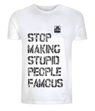 Stop Making Stupid People Famous (White) - Plastic Jesus