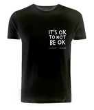 It's OK to not be OK Unisex T-Shirt, David Shillinglaw x Mind