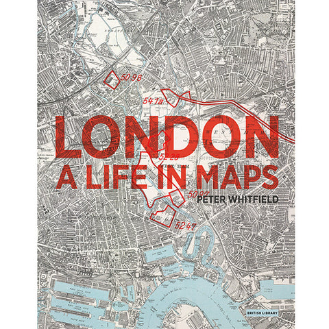 London: A Life in Maps, The British Library - CultureLabel