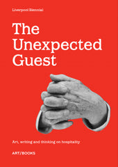 The Unexpected Guest: Art writing and thinking on hospitality, Art / Books