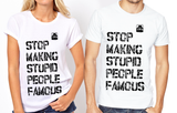 Stop Making Stupid People Famous (White) - Plastic Jesus - CultureLabel