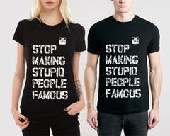 Stop Making Stupid People Famous (Black) - Plastic Jesus