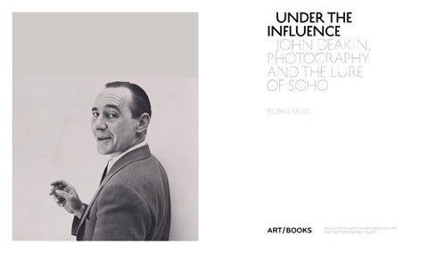 Under the Influence: John Deakin, Photography and the Lure of Soho, Art / Books Alternate View