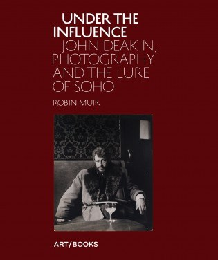 Under the Influence: John Deakin, Photography and the Lure of Soho, Art / Books - CultureLabel - 1