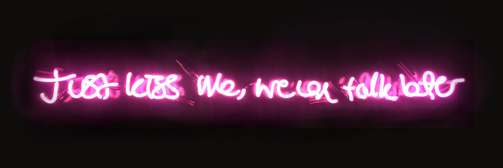 Action Over Word (Just Kiss Me, We Can Talk Later) - Neon, Lauren Baker - CultureLabel