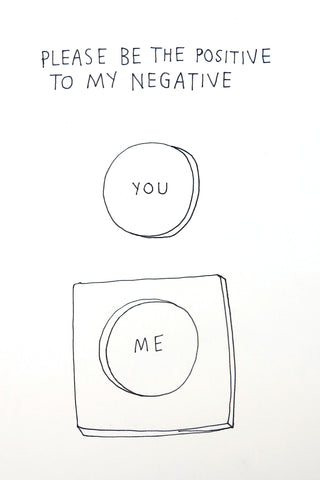 Please be the Positive to my Negative, David Shillinglaw