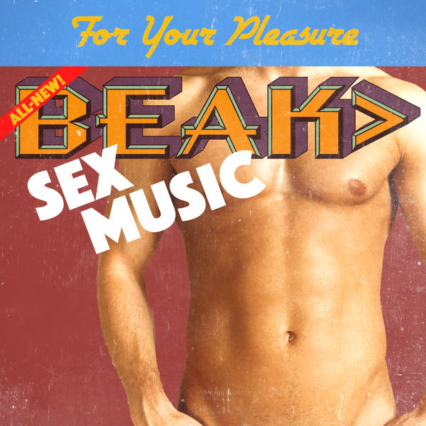 BEAK> - Sex Music 7""